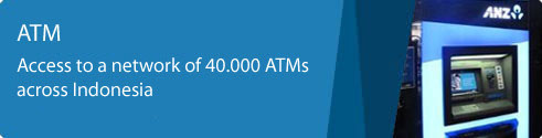 ATM. Access to a network of 40,000 ATMs across Indonesia.