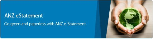 ANZ eStatement. Go green and paperless with ANZ e-Statement.