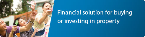 Financial solution for buying or investing in property
