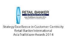 Strategy Excellence in Customer Centricity. Retail Banker International. Asia Trailblazer Awards 2014.