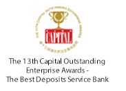 The 13th Capital Outstanding. Enterprise Awards - The Best Deposits Service Bank.