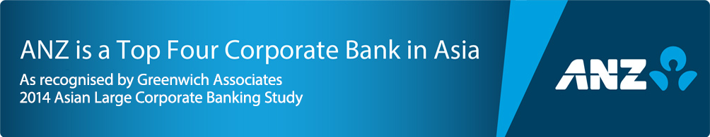 ANZ is a Top Five Corporate Bank in Asia. As recognised by Greenwich Associated Large Corporate Banking Survey 2012.
