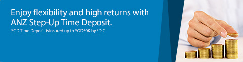 Enjoy flexibility and high returns with Anz Step-Up Time Deposits