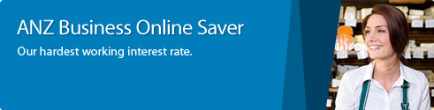 ANZ Business Online Saver. Our hardest working interest rate.