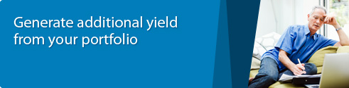 Generate additional yield from your portfolio.