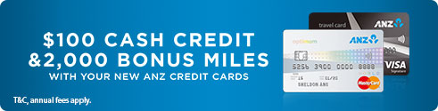 $100 cash credit and 2,000 bonus miles with your new ANZ Credit Cards