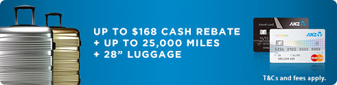 "UP TO $168 CASH REBATE + UP TO 25,000 MILES +28"" LUGGAGE"