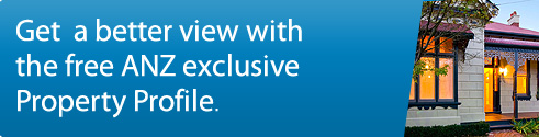 Get a better view with the free ANZ exclusive Property Profile
