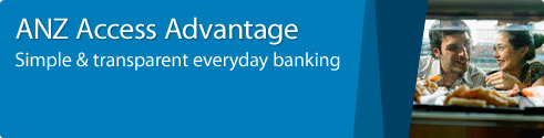 ANZ Access Advantage. Simple & transparent everyday banking.