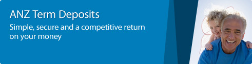 ANZ Term Deposits. Simple, secure and a competitive return on your money.