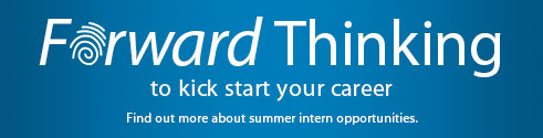 Forward Thinking to kick start your career.Find out more about summer intern oppurtunities.