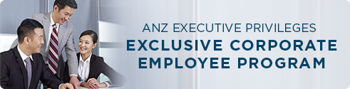 ANZ Executive Privileges. Executive employee banking program that rewards you.
