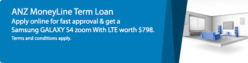 ANZ MoneyLine Term Loan. Apply online for fast approval & get a Samsung GALAXY S4 zoom With LTE worth $798. Terms & conditions apply.
