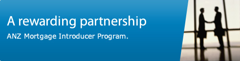 A rewarding partnership. ANZ mortgage Introducer Program.