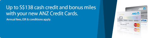 Up to S$138 cash credit and bonus miles with your new ANZ Credit Cards