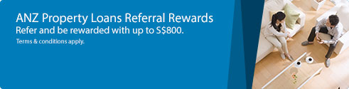 ANZ Property Loans Referral Rewards.Refer and be rewarded with up to S$450.*Terms and Conditions apply.
