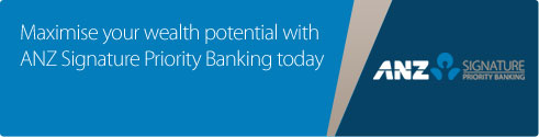Maximise your wealth potential with ANZ signature Priority Banking today.