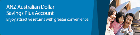 ANZ Australian Dollar Savings Plus Account. Enjoy attractive returns with greater convenience.