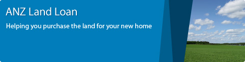 Land loan apply now for an anz home loan anz for Land home mortgage