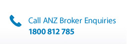 Call ANZ Broker Enquiries 1800 81 2785