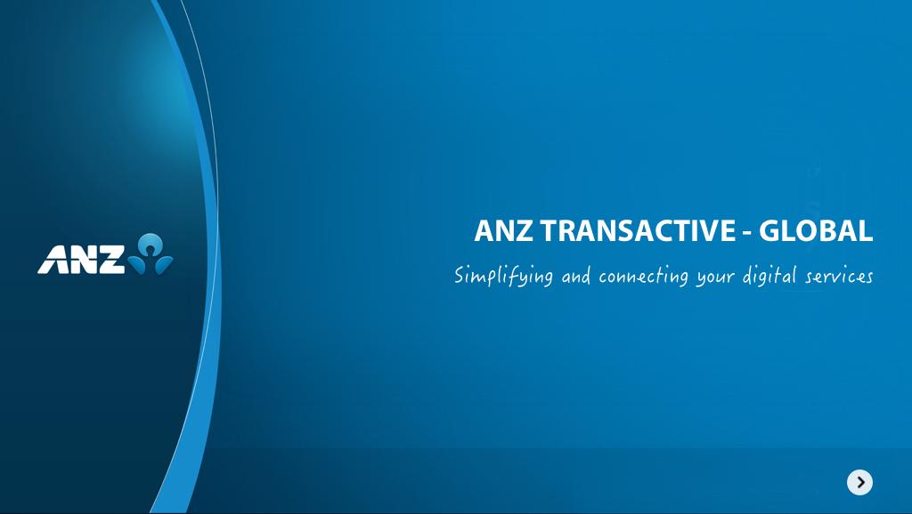 ANZ Transactive – Global Online Presentation   ANZ