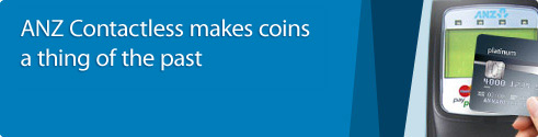 ANZ Contactless makes coins a thing of the past