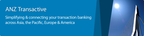 ANZ Transactive. Simplifying & connecting your transaction banking across APEA.